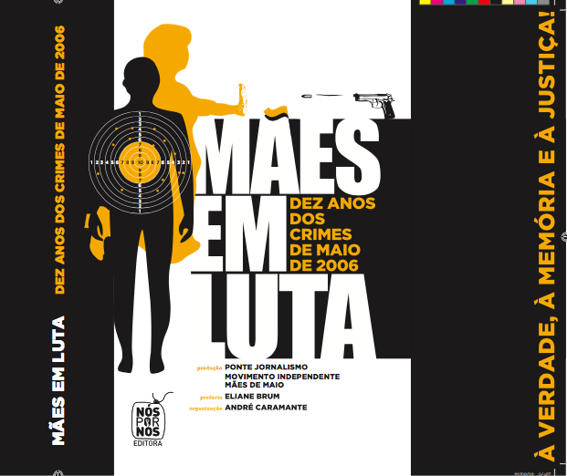 """Capa do livro """"Mães em Luta: Dez Anos dos Crimes de Maio de 2006, parceria entre Mães de Maio e Ponte Jornalismo – Imagem: Reprodução"""